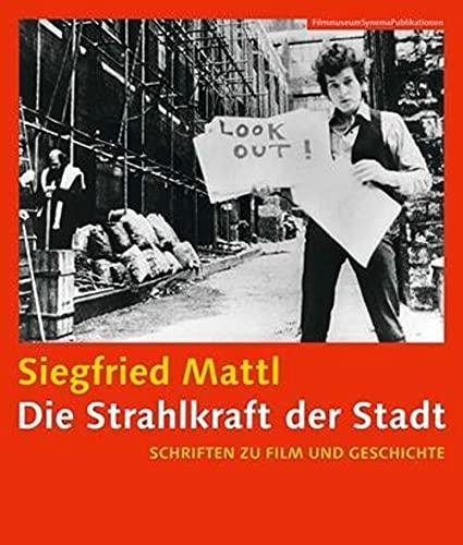 9783901644665: Die Strahlkraft der Stadt [German-language Edition]: Schriften zu Film und Geschichte (FilmmuseumSynemaPublications)