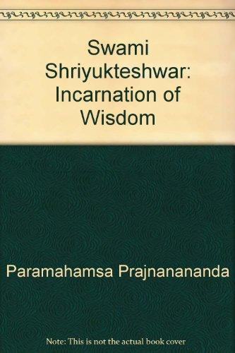 9783901665233: Swami Shriyukteshwar, Incarnation of Wisdom