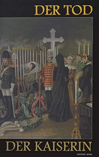 Der Tod der Kaiserin. Die Ermordung der Kaiserin und Königin Elisabeth von Österreich-Ungarn am 10 - Harald Seyrl