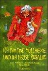 Ich bin eine Müllhexe und ich heisse: Liese Esslinger; Helmut