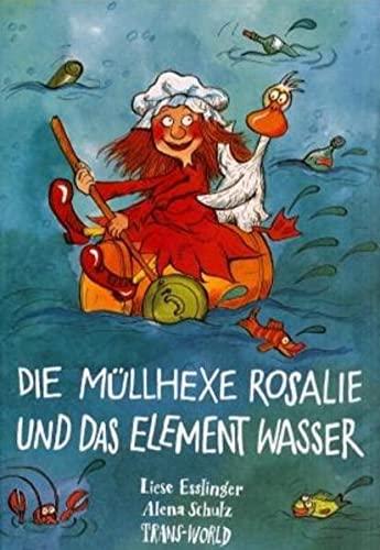 9783901710056: Die Müllhexe Rosalie und das Element Wasser