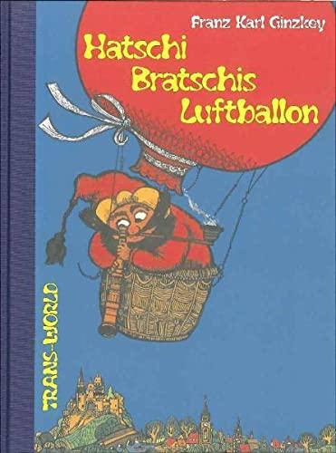 Hatschi Bratschis Luftballon: Franz Karl Ginzkey
