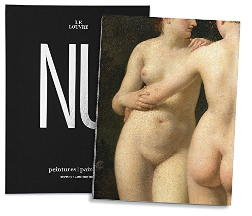 The Louvre Nude Paintings (Louvre Nu/The Louvre Nude) (English and French Edition) (3901753095) by Jean Galard; Lois Lammerhuber