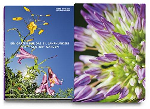 A 21st Century Garden: Grabherr, Georg, Grabherr, Traudl, Lammerhuber, Lois