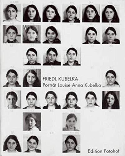 Porträt Louise Anna Kubelka : 1978-1996 wöchentlich fotografiert: Friedl Kubelka
