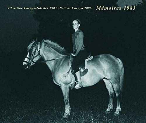 9783901756757: Christine Furuya-Gossler Seiichi Furuya: Memoires 1983