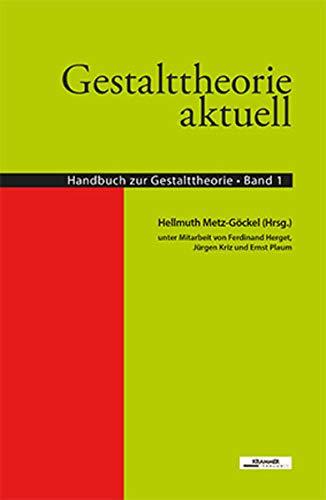 9783901811364: Gestalttheorie aktuell: Handbuch zur Gestalttheorie 1