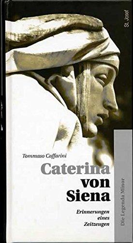 9783901853067: Caterina von Siena: Caterina von Siena. Tommaso Caffarini - Erinnerungen eines Zeitzeugen. Die Legenda Minor: Bd 1 (Livre en allemand)