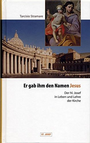 9783901853111: Er gab ihm den Namen Jesus: Der heilige Josef in Leben und Lehre der Kirche