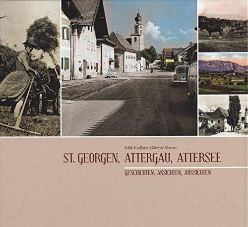 9783901862137: St. Georgen, Attergau, Attersee: Geschichten, Ansichten, Aussichten