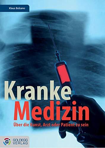9783901880308: Kranke Medizin: Die Kunst Arzt oder Patient zu sein