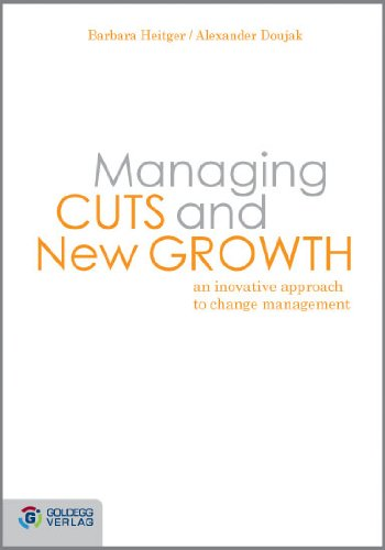Managing Cuts and New Growth: An inovative: Heitger, Barbara and