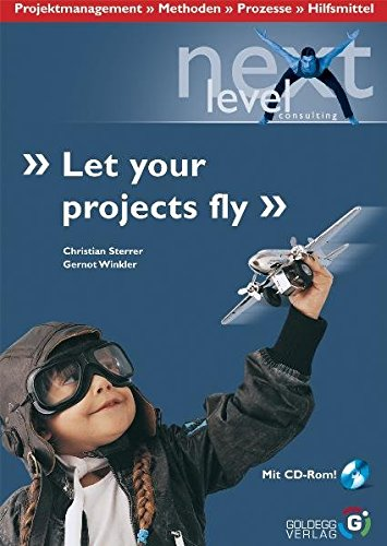 9783901880575: Let your projects fly: Projektmanagement - Methods - Processes - Tools