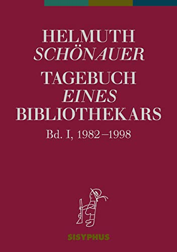 Tagebuch eines Bibliothekars. Bd.1: Helmuth Sch�nauer
