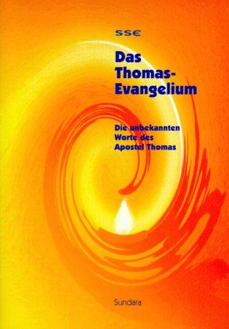 Das Thomas-Evangelium: Die unbekannten Worte des Apostel: Sundara
