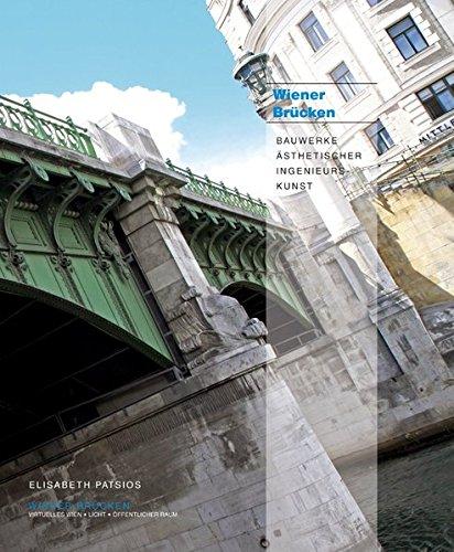9783901983863: Wiener Brücken. Bauwerke ästhetischer Ingenieurskunst