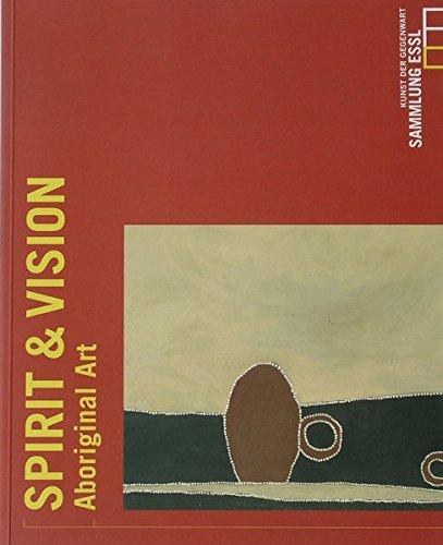 Spirit & Vision. Aboriginal Art: Sini Zein,Djon Mundine,Rex
