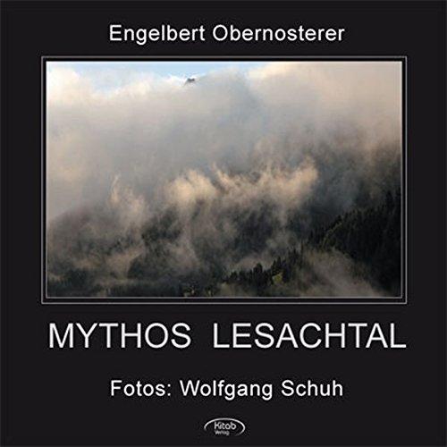 9783902005496: Mythos Lesachtal: Eine literarische Annäherung