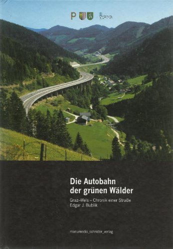 9783902020222: Die Autobahn der grünen Wälder: Graz-Wels-Chronik einer Straße (Livre en allemand)