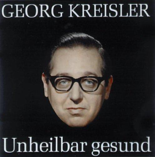 Unheilbar gesund. CD: Georg Kreisler
