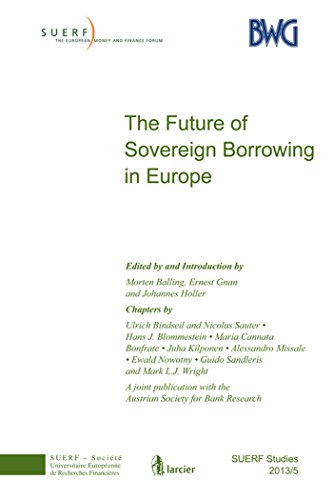 The Future of Sovereign Borrowing in Europe: SUERF Study 2013/5 (SUERF-Studies)