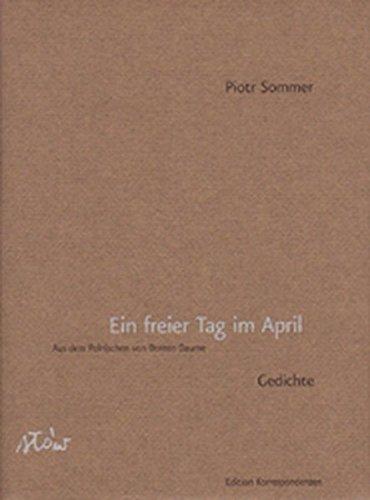 Ein freier Tag im April. Gedichte . - signiert: Sommer, Piotr