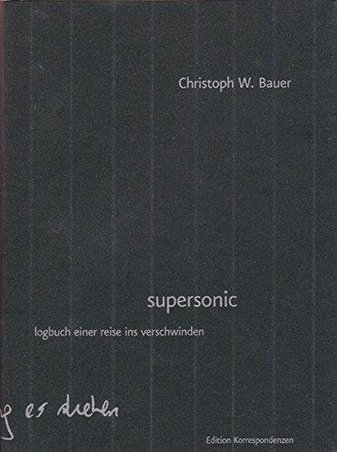 9783902113399: supersonic: logbuch einer reise ins verschwinden