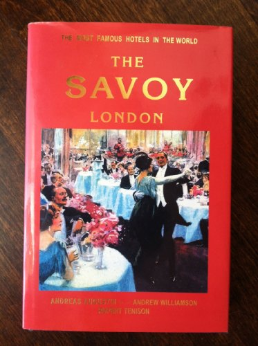 The Most Famous Hotels in the World the Savoy London: Andreas Augustin
