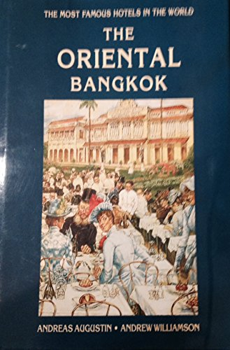 9783902118059: The Oriental Bangkok, The Most Famous Hotels in the World Series
