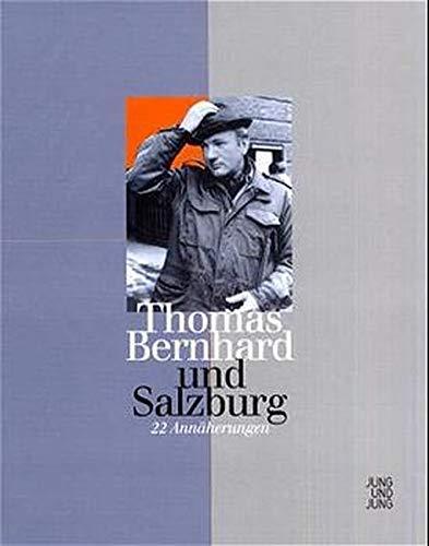 Thomas Bernhard und Salzburg [Gebundene Ausgabe] Manfred Mittermayer (Autor), Sabine Veits-Falk (Autor) - Manfred Mittermayer (Autor), Sabine Veits-Falk (Autor)