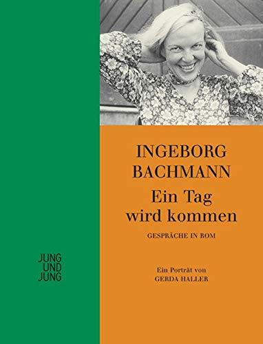 Ein Tag wird kommen - Bachmann, Ingeborg