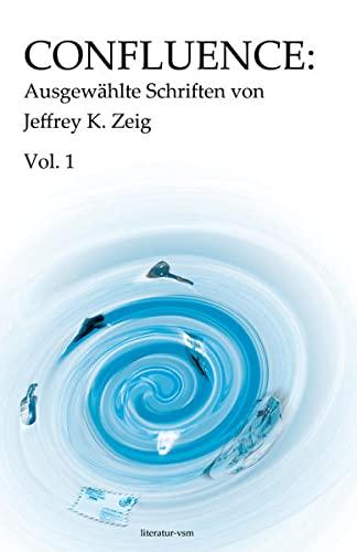 9783902155146: Confluence: Ausgewählte Schriften von Jeffrey K. Zeig Vol. 1