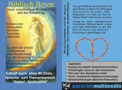 9783902165329: Biblisch beten - biblischer Rosenkranz und biblischer Kreuzweg: Jeweils ein Bibelvers pro Geheimnis bzw. Station des Kreuzweges als ... geschieht dies hiermit (Livre en allemand)