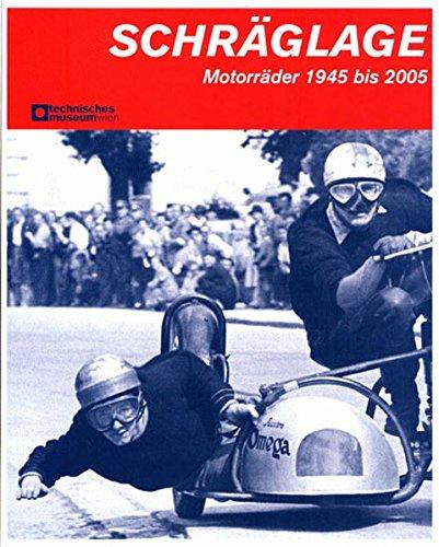 9783902183118: Schräglage: Motorräder von 1945 bis 2005 (Livre en allemand)