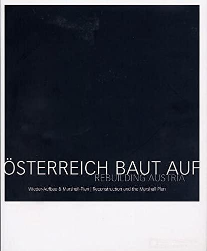 9783902183125: �sterreich baut auf: Wieder-Aufbau & Marshall-Plan : Begleitkatalog zur Ausstellung