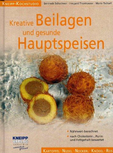 9783902191441: Kreative Beilagen und gesunde Hauptspeisen.