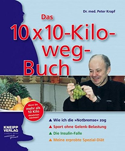 9783902191526: Das 10 x 10-Kilo-weg-Buch