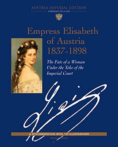 Empress Elisabeth of Austria, 1837-1898: The Fate: Renate Stephan