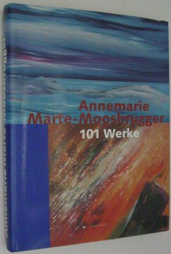 9783902249098: Annemarie Marte-Moosbrugger - 101 Werke
