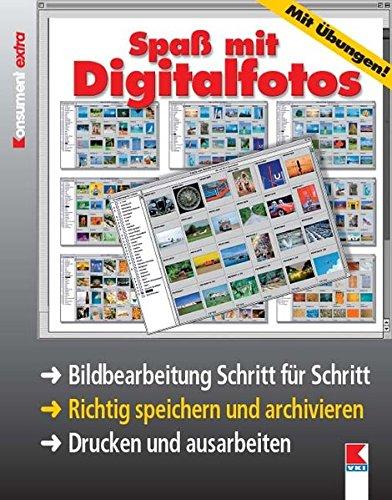 9783902273635: Spaß mit Digitalfotos: Bildbearbeitung Schritt für Schritt. Richtig speichern und archivieren. Drucken und ausarbeiten (Livre en allemand)