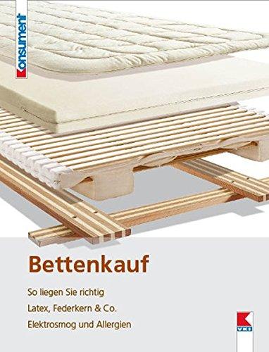 Bettenkauf: So liegen Sie richtig. Latex, Federkern & Co. Elektrosmog und Allergien: Patricia ...