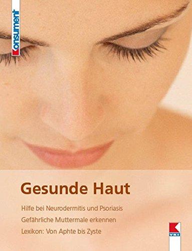 9783902273710: Gesunde Haut: Hilfe bei Neurodermitis und Psoriasis. Gefährliche Muttermale erkennen. Lexikon: Von Aphte bis Zyste