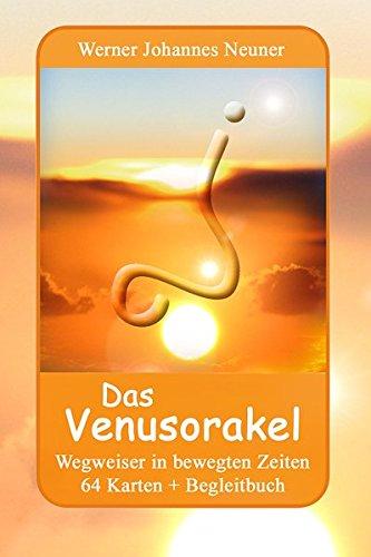Das Venusorakel: Wegweiser in bewegten Zeiten: Neuner, Werner Johannes