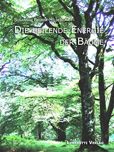 9783902280954: Die heilende Energie der Bäume