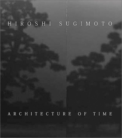 9783902289018: Hiroshi Sugimoto: Architecture of Time