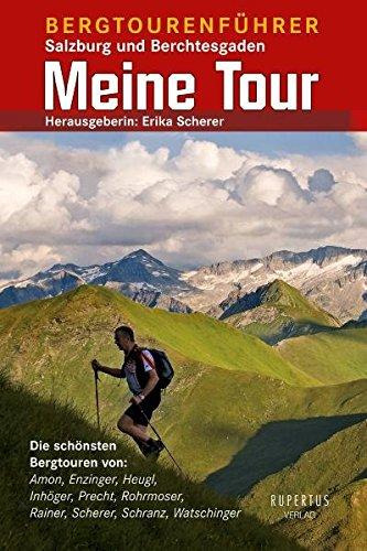 9783902317100: Meine Tour: Bergtourenführer Salzburg und Berchtesgaden