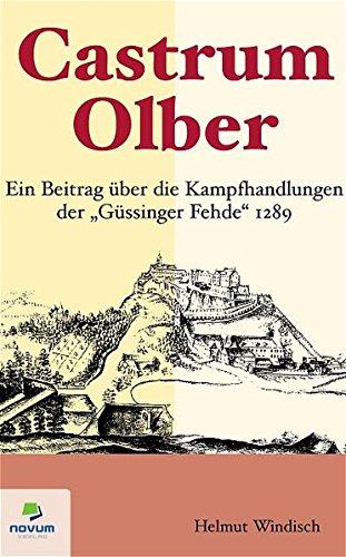 9783902324627: Castrum Olber: Ein Beitrag über die Kampfhandlungen der