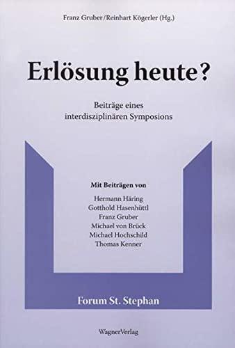 9783902330215: Erlösung heute?: Beiträge eines interdisziplinären Symposions (Livre en allemand)