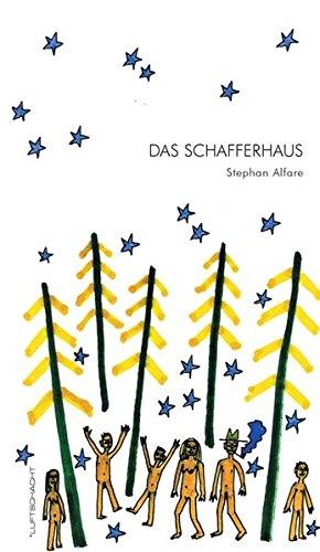 Das Schafferhaus - Stephan Alfare
