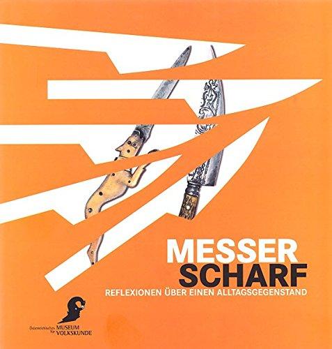 9783902381019: Messerscharf: Reflexionen über einen Alltagsgegenstand (Kataloge des Österreichischen Museums für Volkskunde)
